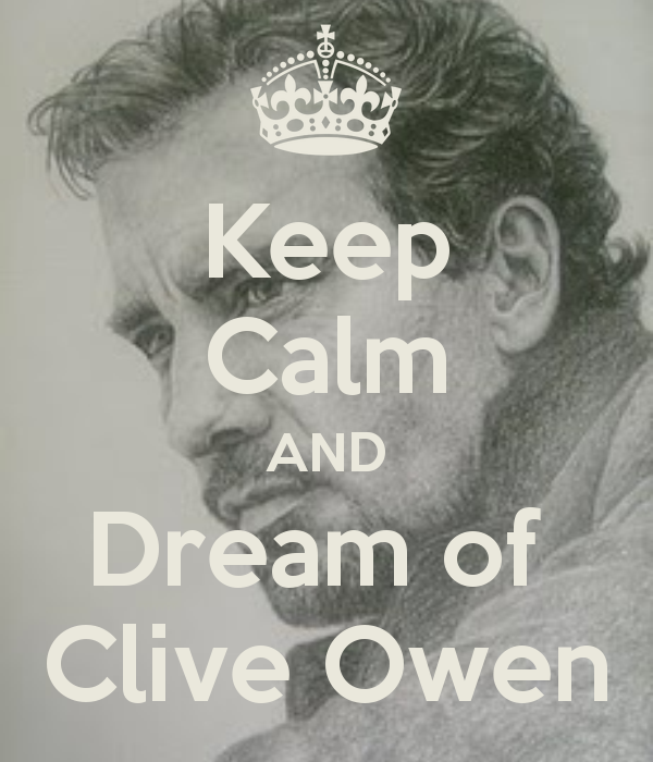 keep-calm-and-dream-of-clive-owen